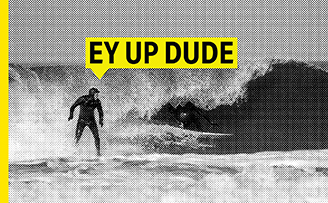 Ey Up Dude